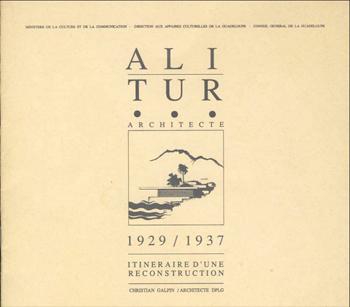 Patrimoine architectural de Guadeloupe : Ali Tur, architecte de la reconstruction