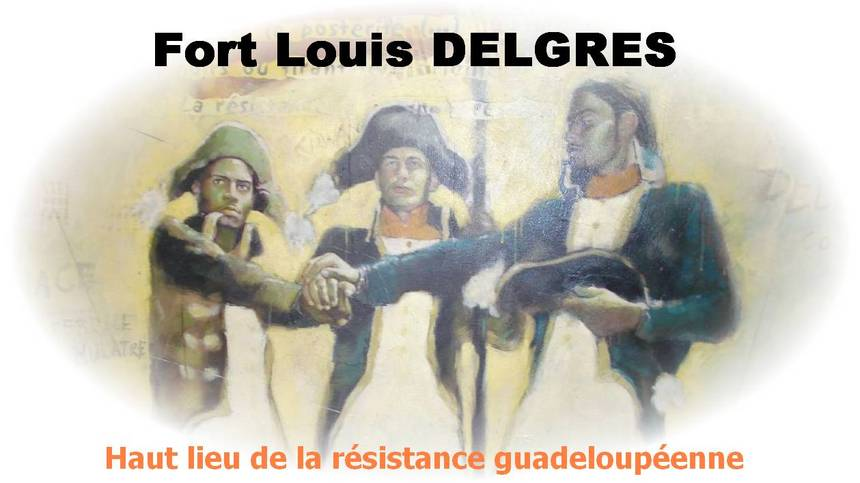 Fort DELGRES : revendication du droit des esclaves à l'insurrection